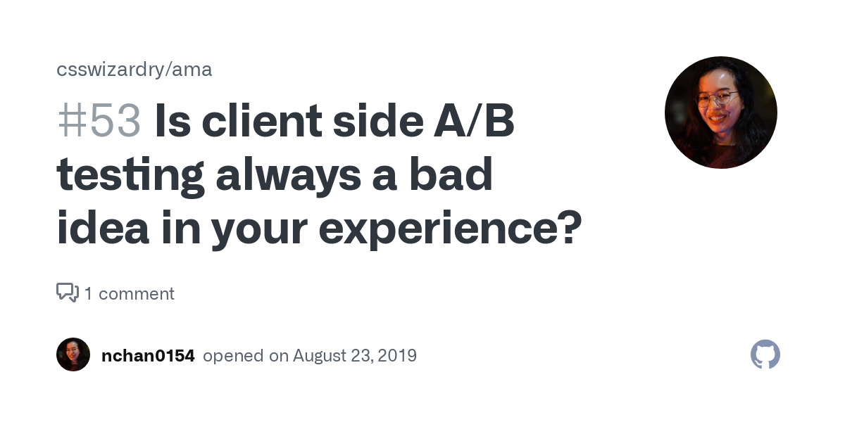 Is client side A/B testing always a bad idea in your experience? · Issue #53 · csswizardry/ama