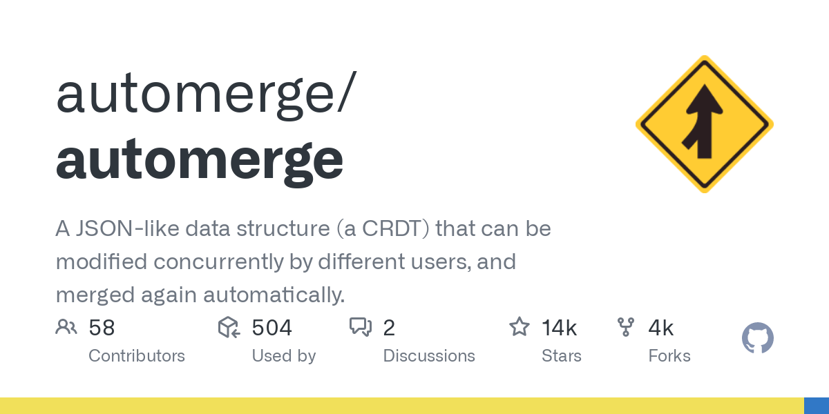 GitHub - automerge/automerge: A JSON-like data structure (a CRDT) that can be modified concurrently by different users, and merged again automatically.