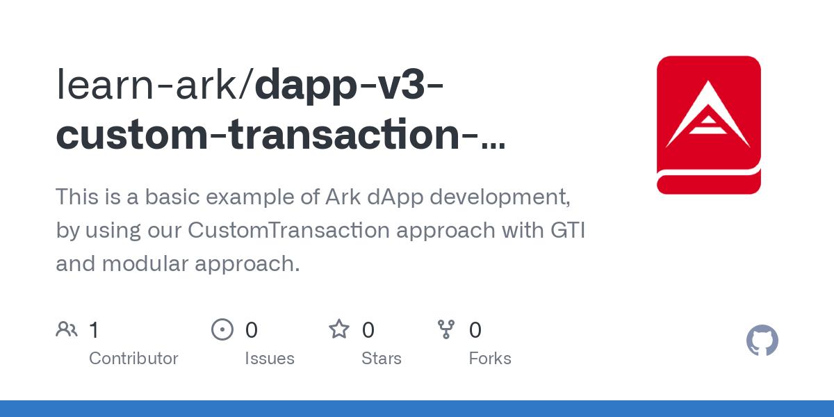 GitHub - learn-ark/dapp-v3-custom-transaction-example at update