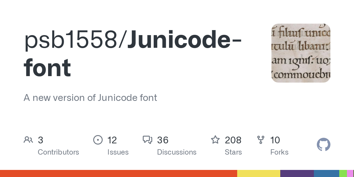 A new version of the Junicode font (previously hosted on Sourceforge) featuring full compliance with the Medieval Unicode Font Initiative specificatio
