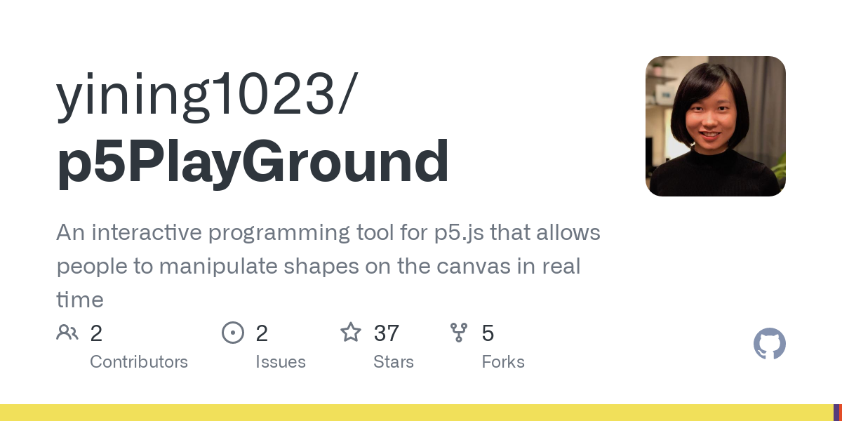 GitHub - yining1023/p5PlayGround: An interactive programming tool for p5.js that allows people to manipulate shapes on the canvas in real time