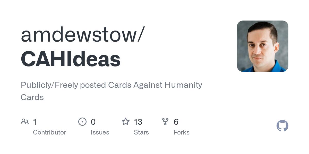 CAHIdeas/_r_cahideas__cards_white_.csv at master · amdewstow ...