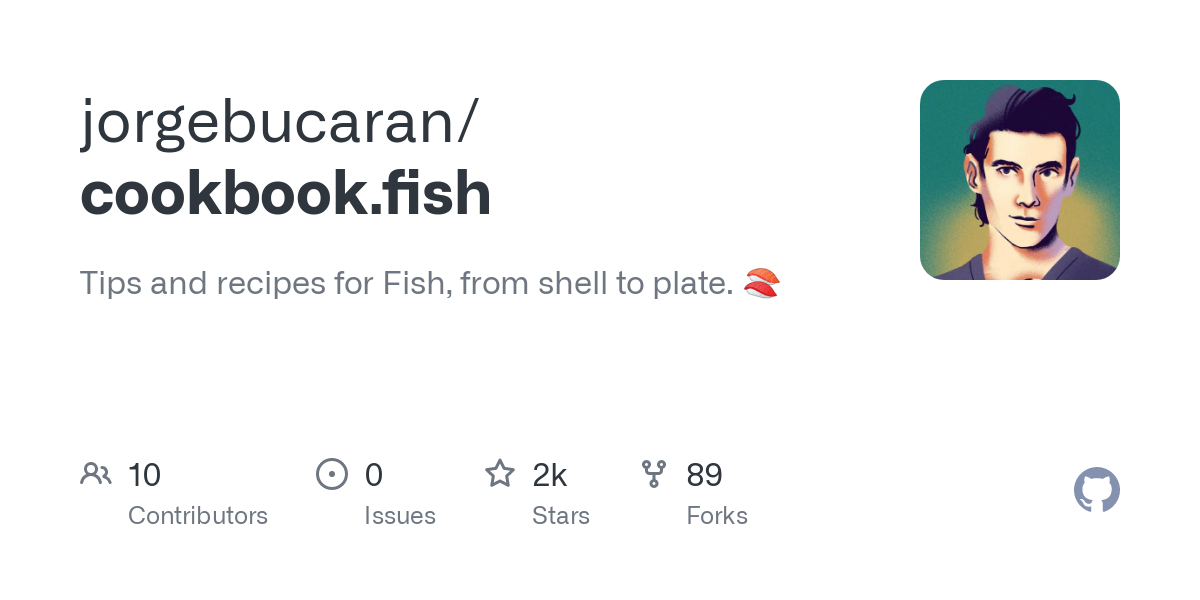 GitHub - jorgebucaran/cookbook.fish: Tips and recipes for Fish, from shell to plate. 🍣