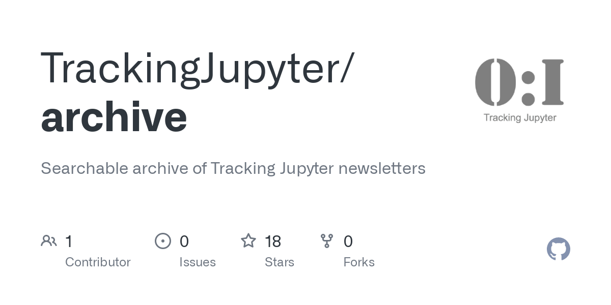 GitHub - TrackingJupyter/archive: Searchable archive of Tracking Jupyter newsletters