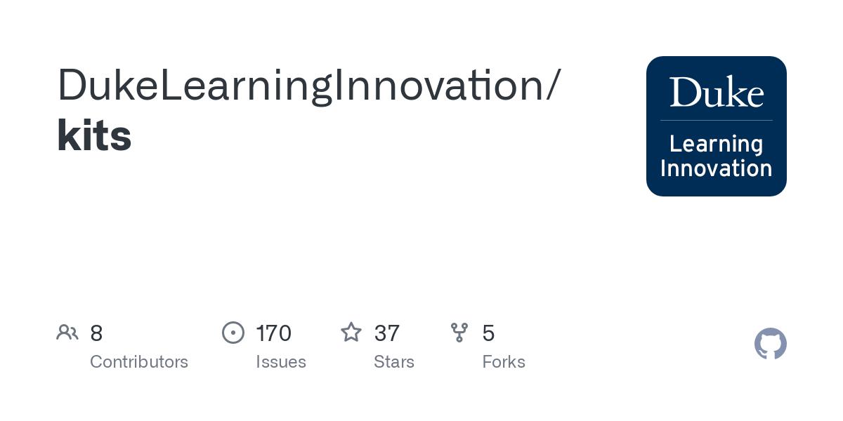 GitHub - DukeLearningInnovation/kits