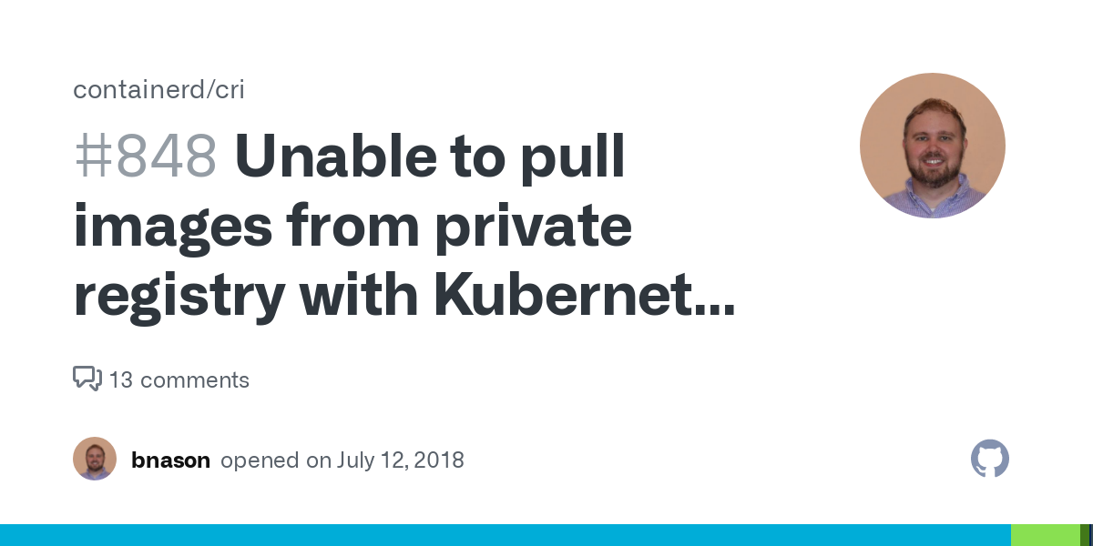Unable to pull images from private registry with Kubernetes and imagePullSecretes · Issue #848 · containerd/cri