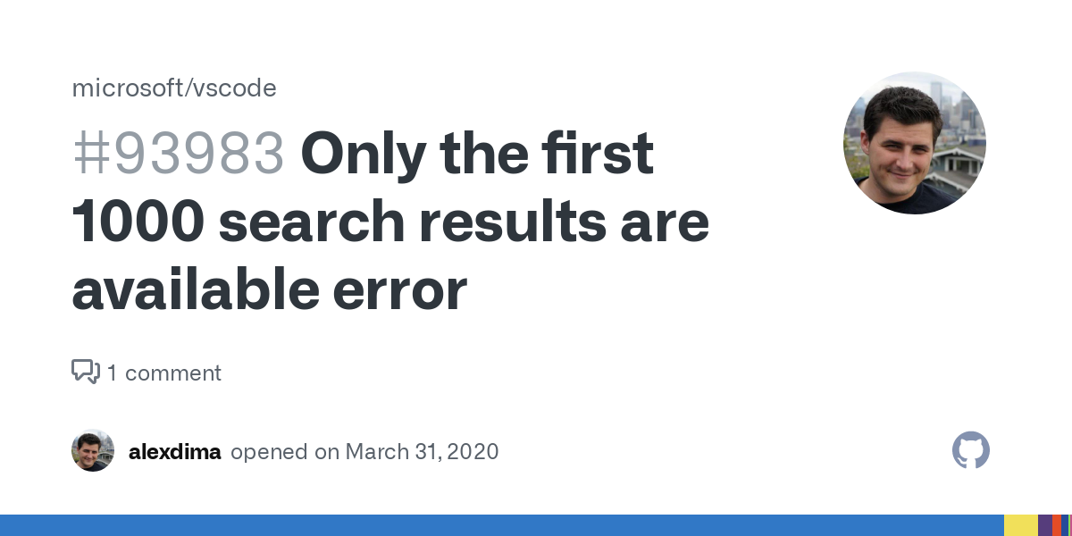 Only the first 1000 search results are available error · Issue #93983 · microsoft/vscode