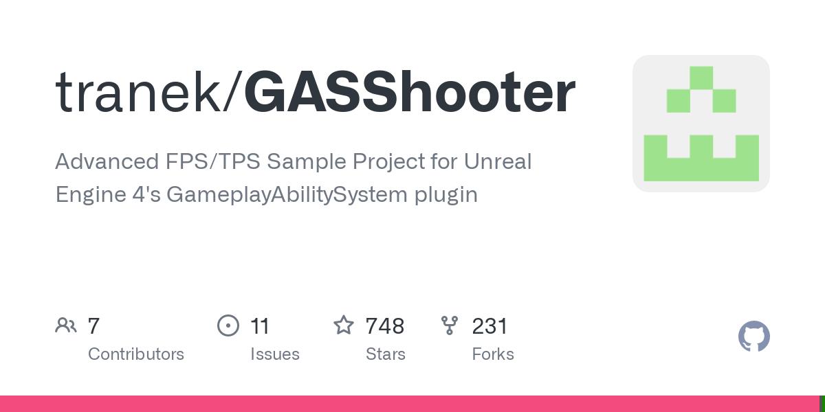 GitHub - tranek/GASShooter: Advanced FPS/TPS Sample Project for Unreal Engine 4's GameplayAbilitySystem plugin