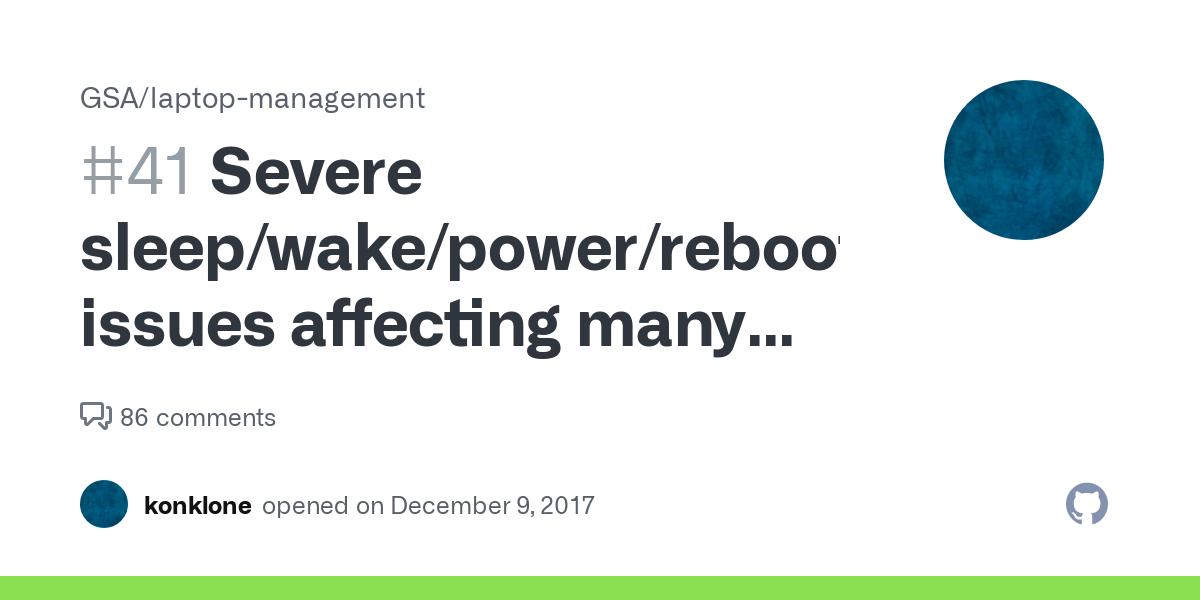 Severe Sleep Wake Power Reboot Issues Affecting Many Gsa Macs Issue 41 Gsa Laptop Management Github