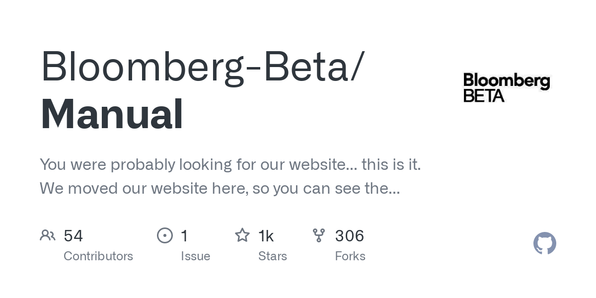 GitHub - Bloomberg-Beta/Manual: You were probably looking for our website... this is it. We moved our website here, so you can see the insides of how we work.