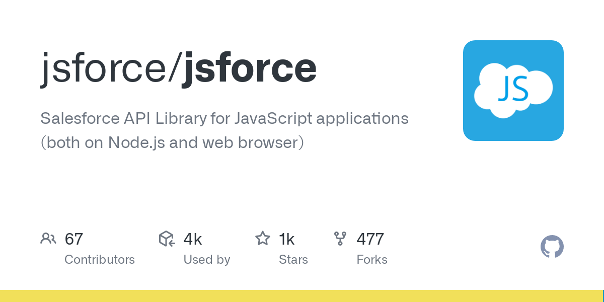 GitHub - jsforce/jsforce: Salesforce API Library for JavaScript applications (both on Node.js and web browser)