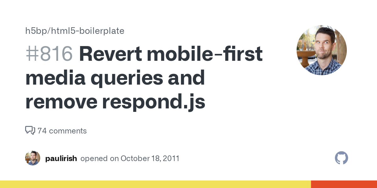 #816: Revert mobile-first media queries and remove respond.js - Issues - h5bp/html5-boilerplate - GitHub