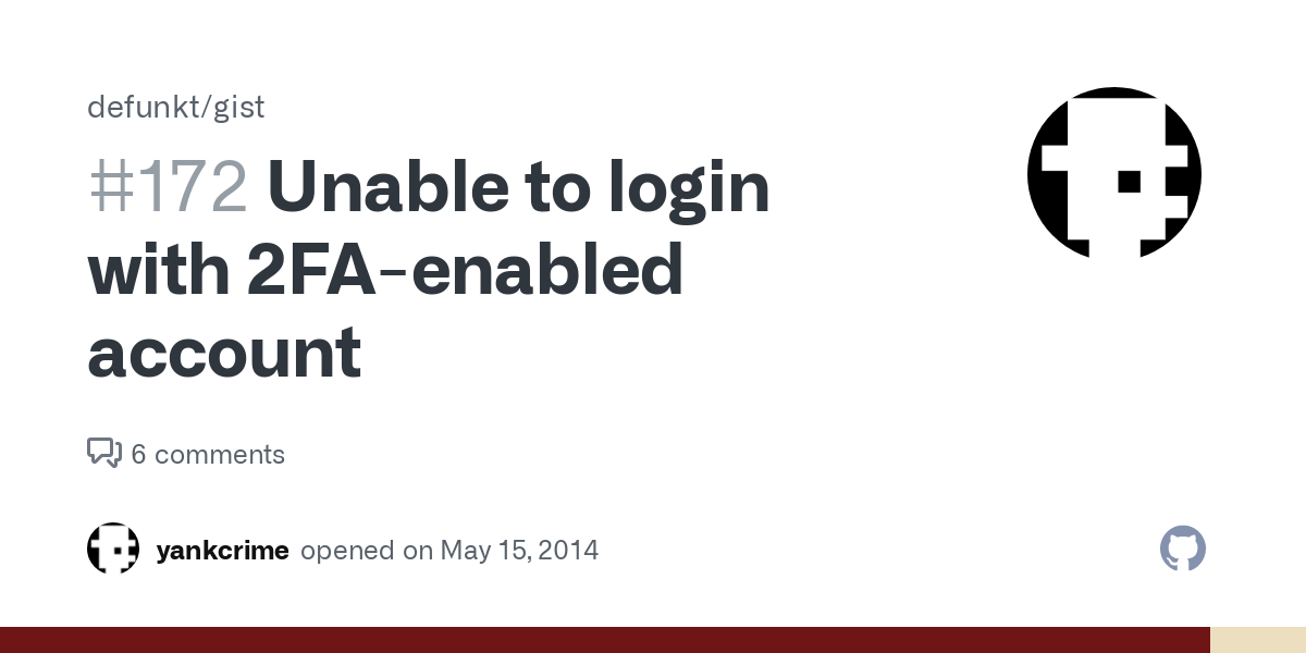 Unable to login with 2FA-enabled account · Issue #172 · defunkt/gist