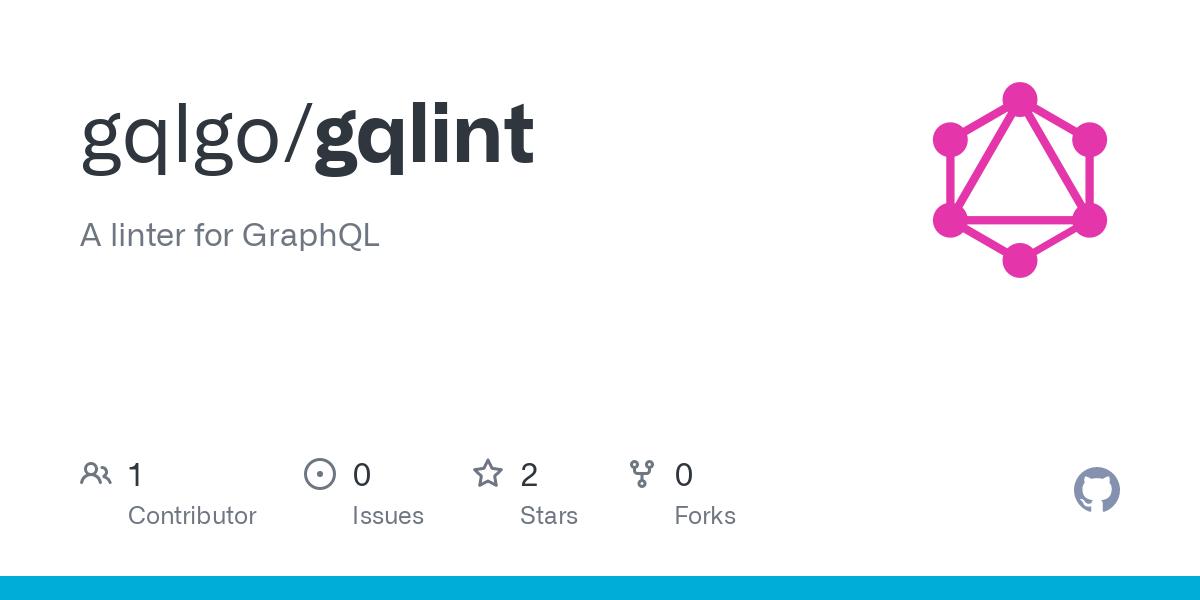 GitHub - gqlgo/gqlint: A linter for GraphQL