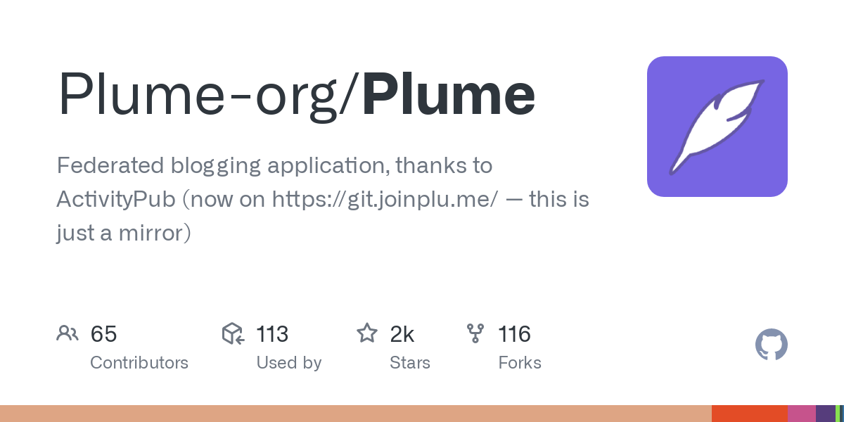GitHub - Plume-org/Plume: Federated blogging application, thanks to ActivityPub (now on https://git.joinplu.me/ — this is just a mirror)
