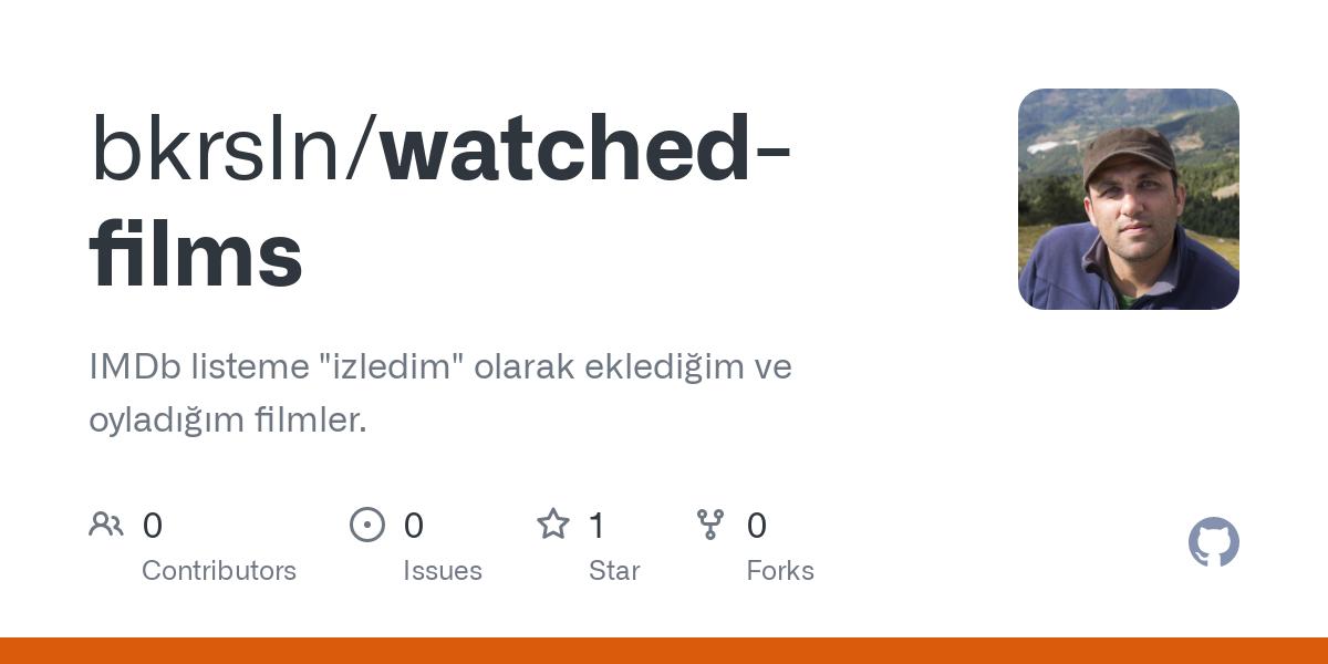 """GitHub - bkrsln/watched-films: IMDb listeme """"izledim"""" olarak eklediğim ve oyladığım filmler."""