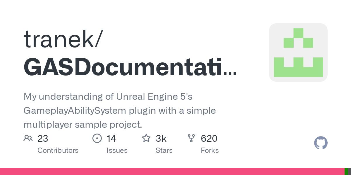 GitHub - tranek/GASDocumentation: My understanding of Unreal Engine 4's GameplayAbilitySystem plugin with a simple multiplayer sample project.