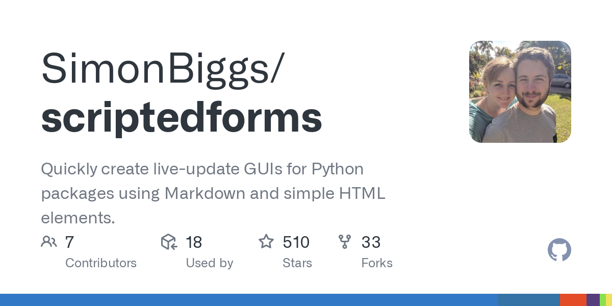 GitHub - SimonBiggs/scriptedforms: Quickly create live-update GUIs for Python packages using Markdown and simple HTML elements.