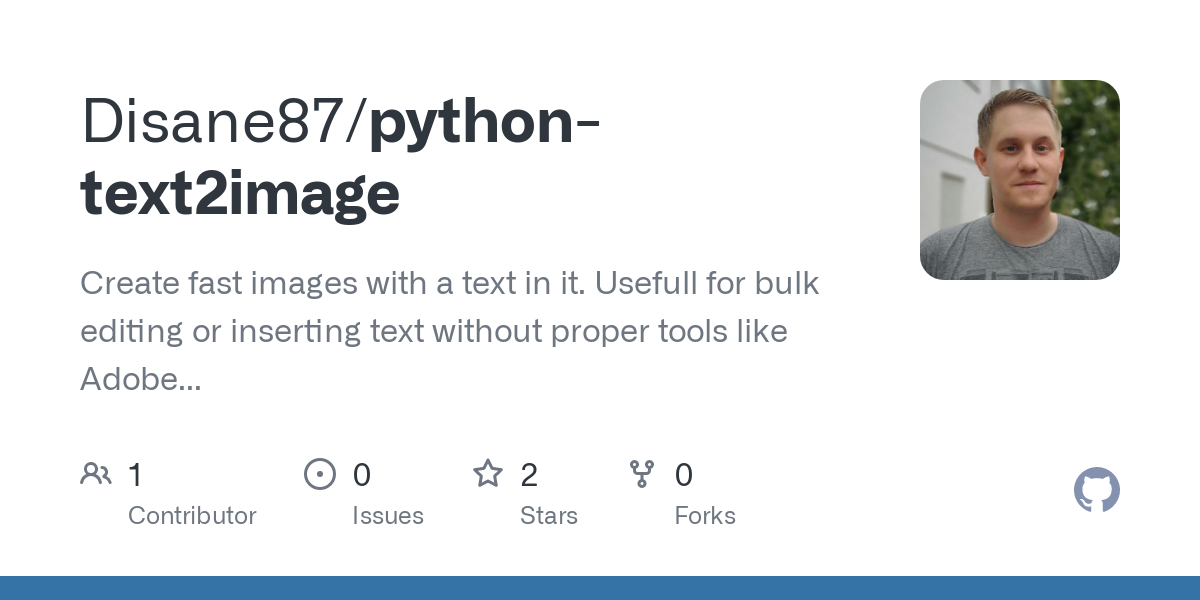 GitHub - Disane87/python-text2image: Create fast images with a text in it. Usefull for bulk editing or inserting text without proper tools like Adobe Photoshop etc.