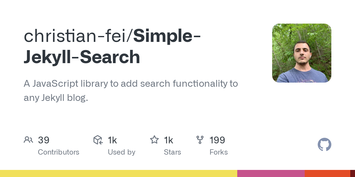 GitHub - christian-fei/Simple-Jekyll-Search: A JavaScript library to add search functionality to any Jekyll blog.