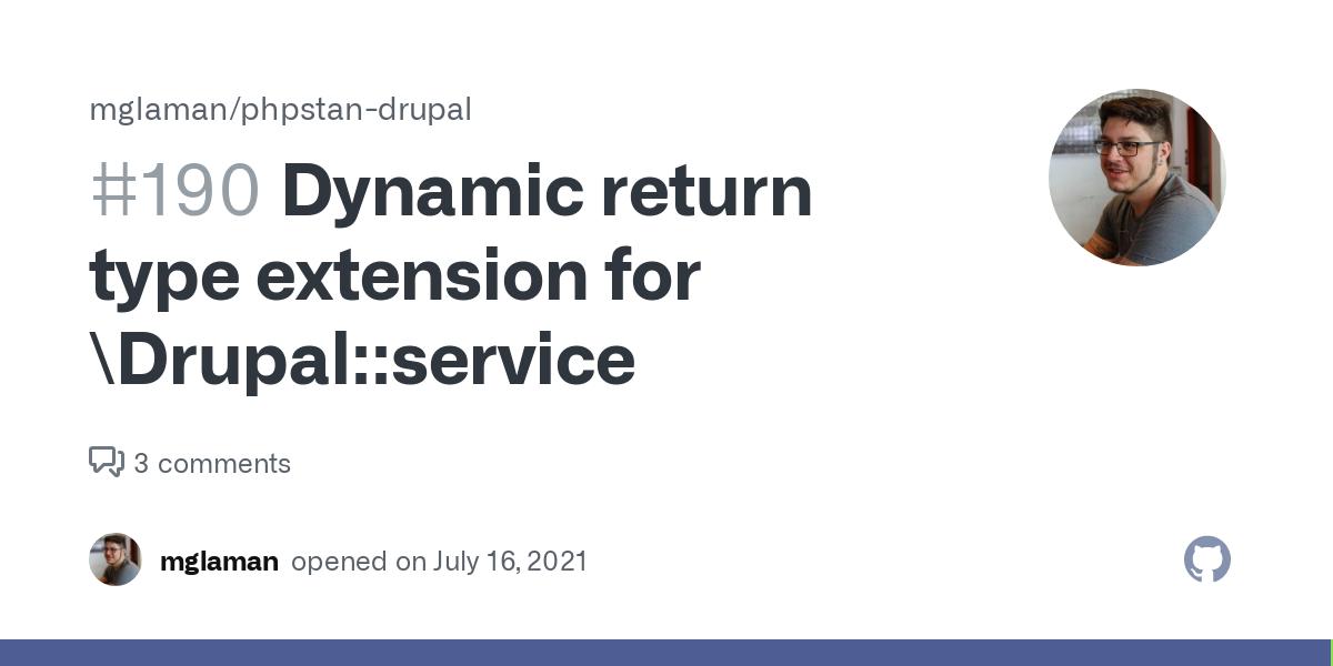 Dynamic return type extension for \Drupal::service · Issue #190 · mglaman/phpstan-drupal
