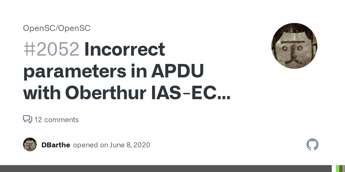 Incorrect Parameters In Apdu With Oberthur Ias Ecc Card Issue 2052 Opensc Opensc Github