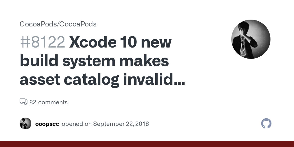 Xcode 10 new build system makes asset catalog invalid specified by podspec's`resource(s)` · Issue #8122 · CocoaPods/CocoaPods