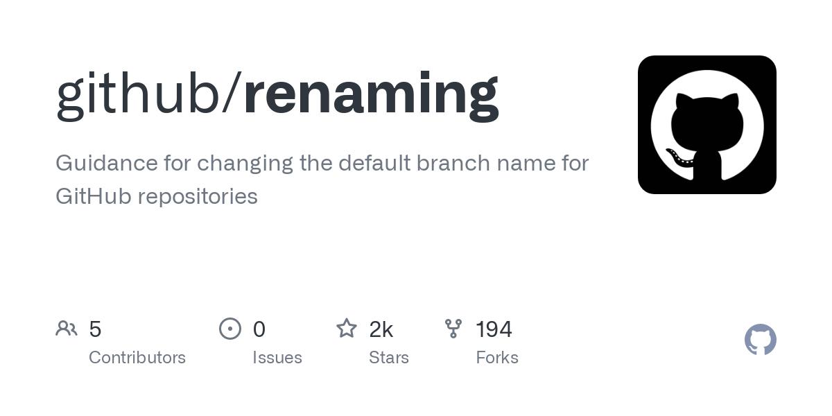 GitHub - github/renaming: Guidance for changing the default branch name for GitHub repositories