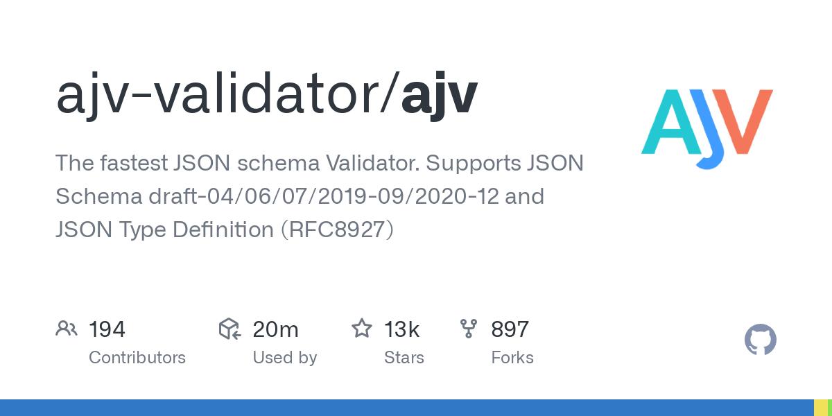 GitHub - ajv-validator/ajv: The fastest JSON schema Validator. Supports JSON Schema draft-04/06/07/2019-09/2020-12 and JSON Type Definition (RFC8927)