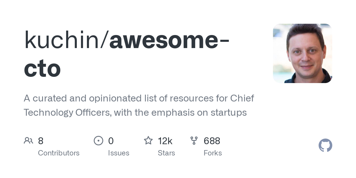 GitHub - kuchin/awesome-cto: A curated and opinionated list of resources for Chief Technology Officers, with the emphasis on startups